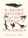 Picture of A Short History of the World in 50 Animals