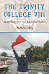 Picture of The Trinity College VIII: Rowing for the Ladies Plate
