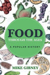 Picture of Food Through the Ages: A Popular History