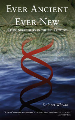 Picture of Ever Ancient Ever New: Celtic Spirituality in the 21st Century