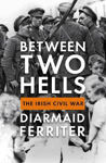 Picture of Between Two Hells: The Irish Civil War