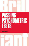 Picture of Brilliant Passing Psychometric Tests: Tackling selection tests with confidence