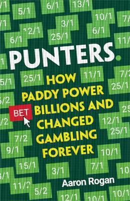 Picture of Punters : How Paddy Power's Billion-Euro Bet Changed Gambling Forever