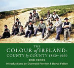 Picture of The Colour of Ireland: County by County 1860-1960