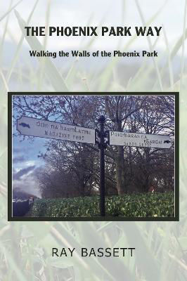 Picture of The Phoenix Park Way: Walking the Walls of the Phoenix Park