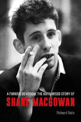 Picture of A Furious Devotion: The Authorised Story of Shane MacGowan