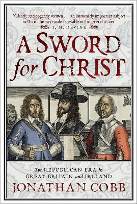 Picture of A Sword for Christ: The Republican Era in Great Britain and Ireland