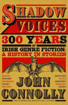Picture of Shadow Voices : 300 Years of Irish Genre Fiction a History in Stories (Tote and Signed Copies Available)