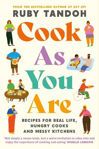 Picture of Cook As You Are: Recipes for Real Life, Hungry Cooks and Messy Kitchens