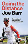 Picture of Going the Distance: The Making of a world class endurance cyclist