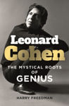 Picture of Leonard Cohen : The Mystical Roots of Genius