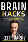 Picture of Brain Hacks - Everyday Mind Magic for Creating the Life you Want