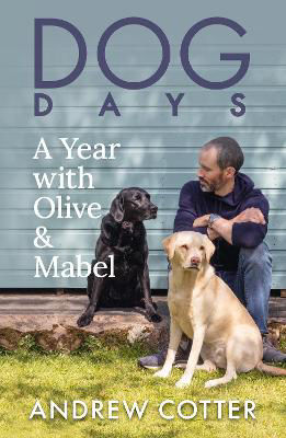 Picture of Dog Days: A Year with Olive & Mabel