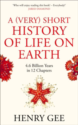 Picture of (A Very) Short History of Life On Earth : 4.6 Billion Years in 12 Chapters