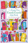 Picture of The Super Fun Knock Knock Joke Book: Over 700 Hilarious Jokes!