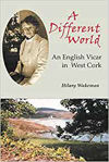 Picture of A Different World: An English Vicar in West Cork